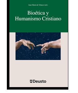 Bioética y Humanismo Cristiano