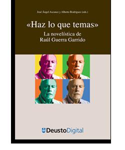 Haz lo que temas, la obra de Raúl Guerra Garrido a estudio