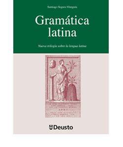 La Universidad de Deusto reedita la Gramática Latina de Santiago Segura Munguía